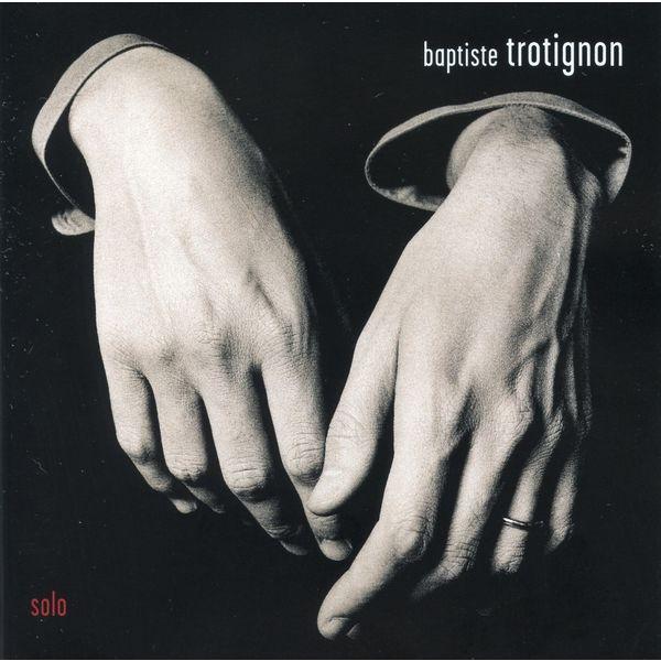 Baptiste Trotignon - Baptiste Trotignon Solo