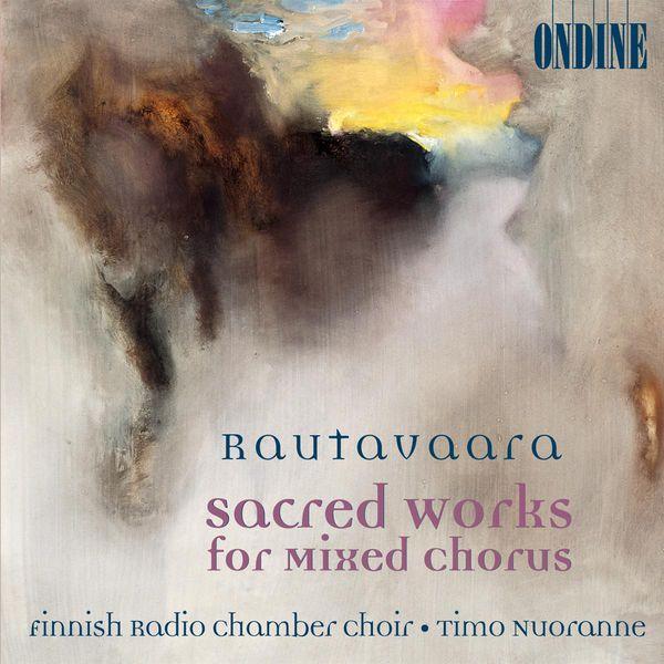 Finnish Radio Chamber Choir Rautavaara: Sacred Works for Mixed Chorus (Magnificat, Canticum Mariae Virginis, Credo)