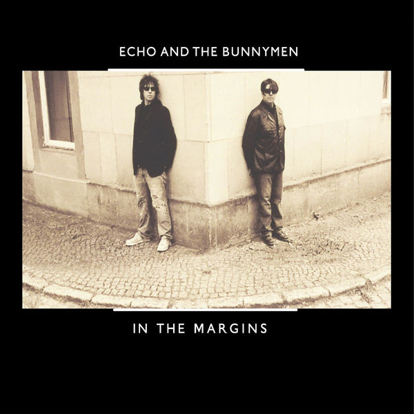 Echo And The Bunnymen - In the Margins