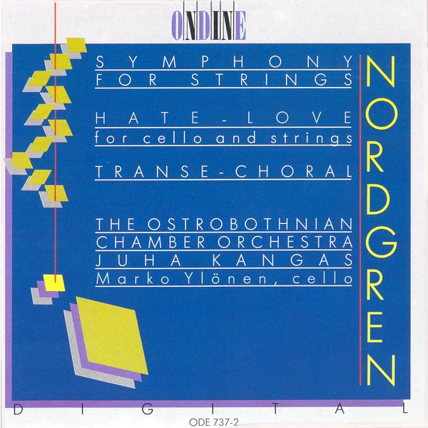 Ostrobothnian Chamber Orchestra - NORDGREN, P.H.: Symphony for Strings / Hate-Love / Transe-Choral (Ylonen, Ostrobothnian Chamber Orchestra, Kangas)