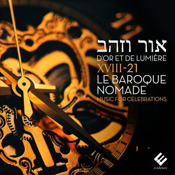 XVIII-21 le Baroque Nomade - D'or et de lumière (Music for Celebrations)