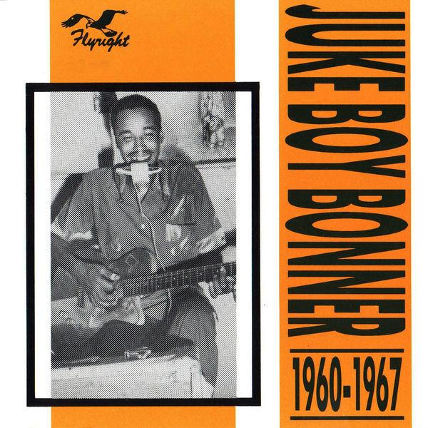 Juke Boy Bonner - Juke Boy Bonner, 1960 - 1967