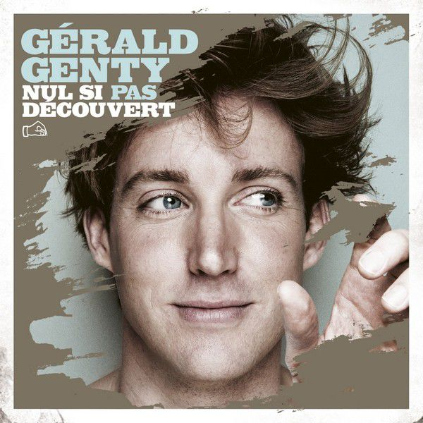 Gérald Genty - Nul si pas découvert