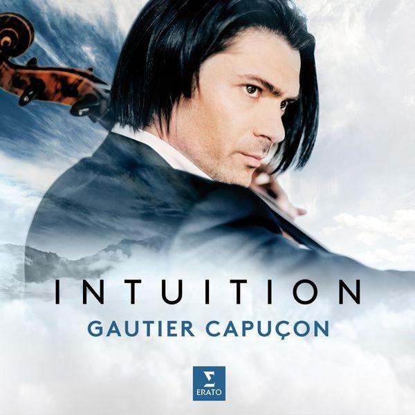 Gautier Capuçon - Intuition