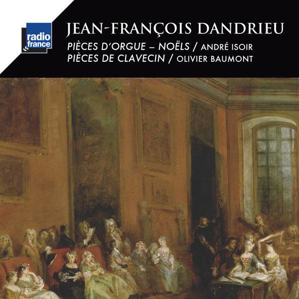 Olivier Baumont - Dandrieu: Pièces d'orgue, Noëls - Pièces de clavecin