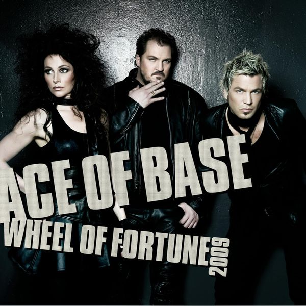 Ace Of Base - Wheel of Fortune (2009)