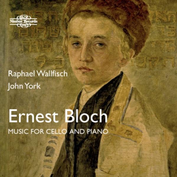 Raphael Wallfisch Bloch: Music for Cello & Piano