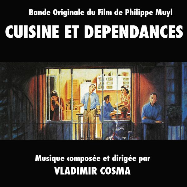 bande originale du film cuisine et d pendances 1993 vladimir cosma t l charger et couter. Black Bedroom Furniture Sets. Home Design Ideas