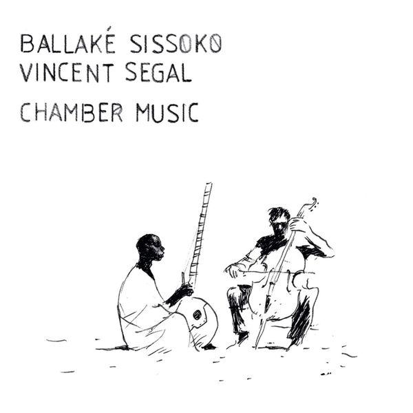 Ballaké Sissoko & Vincent Segal - Chamber Music