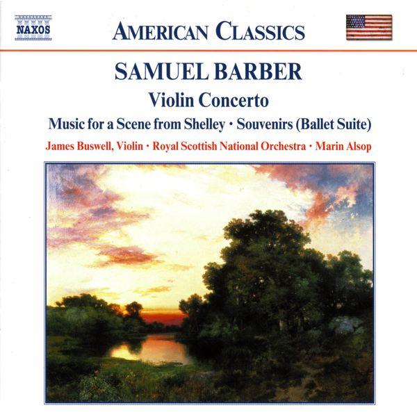 James Buswell - Samuel Barber : Concerto pour violon - Serenade for strings - Souvenirs...