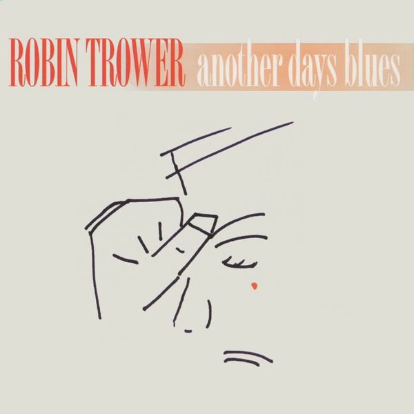Robin Trower - Another Days Blues (Digitally Remastered Version)