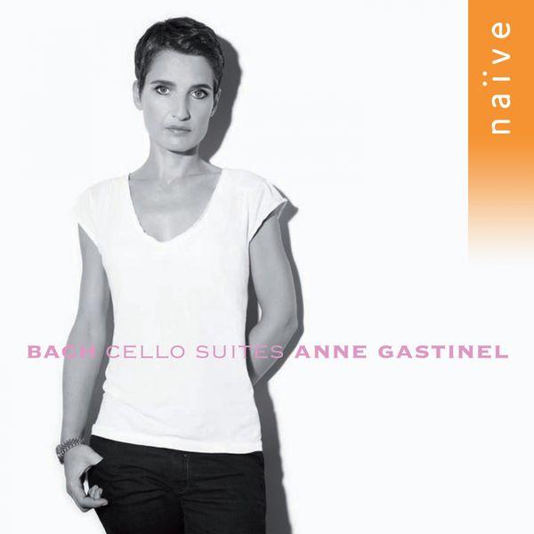 Anne Gastinel - Bach: 6 Suites pour Violoncelle