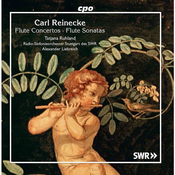 Tatjana Ruhland - Carl Reinecke : Flute Concertos & Sonatas