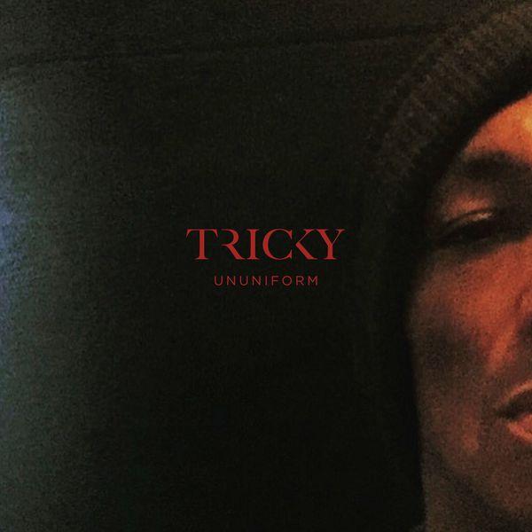Tricky - ununiform