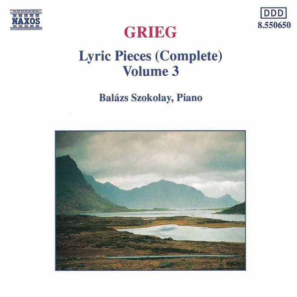 Balazs Szokolay - GRIEG: Lyric Pieces, Opp. 12, 38,  54, 57, 62, 65, 68 and 71