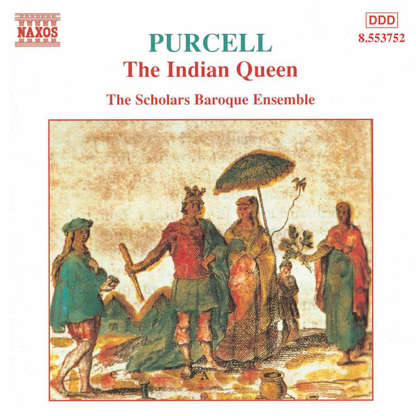 Scholars Baroque Ensemble - PURCELL: Indian Queen (The)