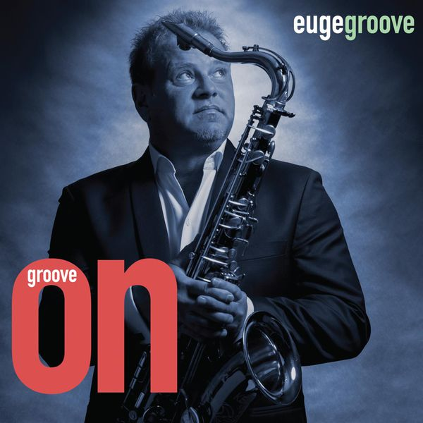Euge Groove - Groove On!