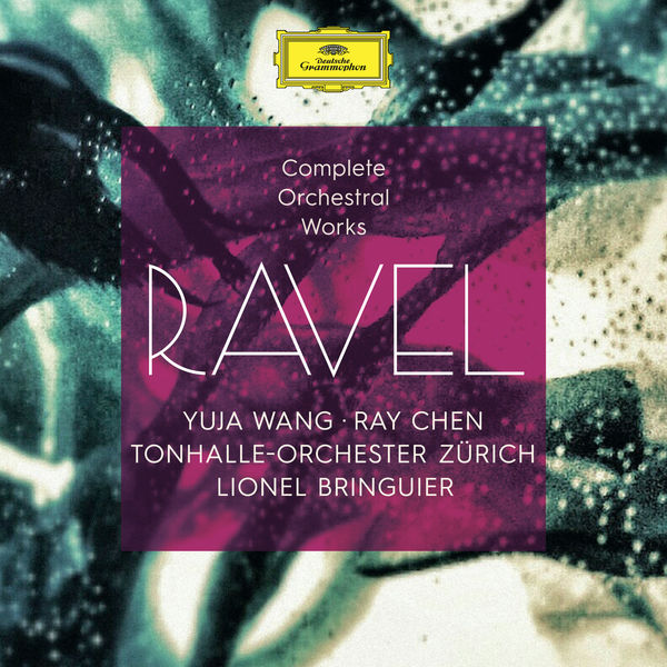 Yuja Wang - Ravel: Complete Orchestral Works