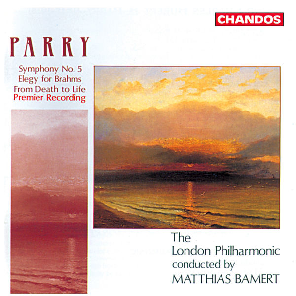 Matthias Bamert - Parry: Symphony No. 5, Elegy for Brahms & From Death to Life