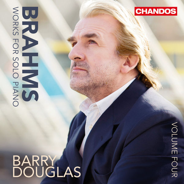 Barry Douglas - Brahms: Works for Solo Piano - Vol. 4