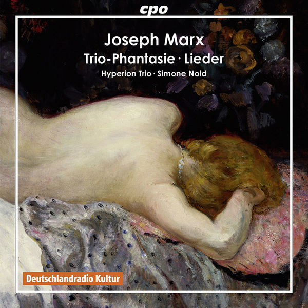 Hyperion Trio - Joseph Marx : Trio-Phantasie - Lieder