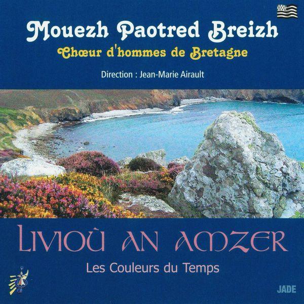Mouezh Paotred Breizh (Choeur d'hommes de Bretagne) - Liviou an amzer (Les couleurs du temps)