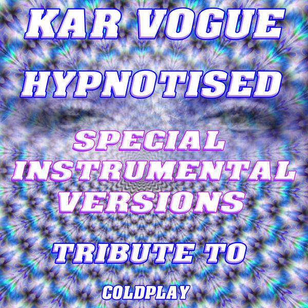 Kar Vogue - Hypnotised (Special Instrumental Versions) [Tribute To Coldplay]