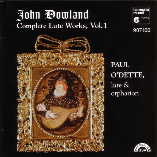 Paul O'Dette - Dowland: Complete Lute Works, Vol. 1