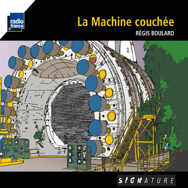 Régis Boulard - La machine couchée