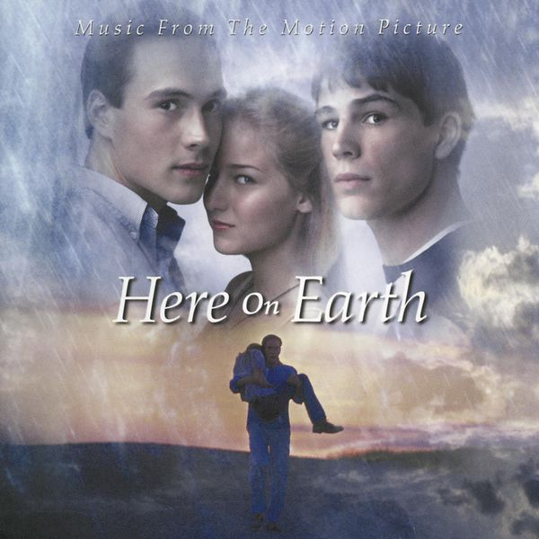 Original Soundtrack - Here On Earth - Music From The Motion Picture