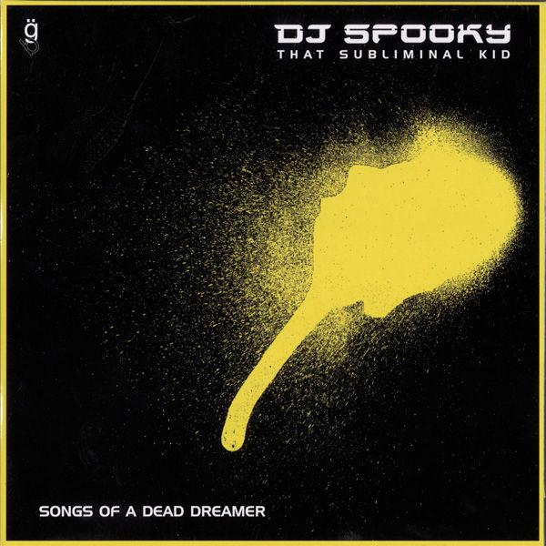 DJ Spooky - Songs Of A Dead Dreamer