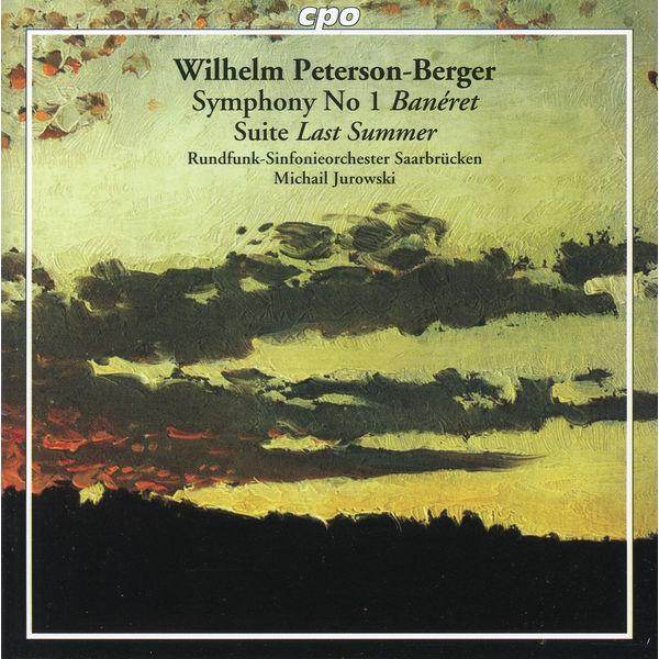 Rundfunk-Sinfonieorchester Saarbrücken Peterson-Berger: Symphony No. 1, 'Banéret' & Suite, 'Last Summer'