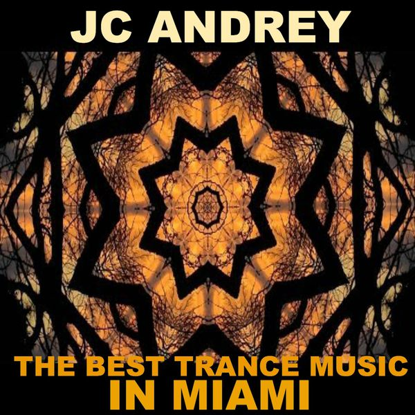 The Best Trance Music in Miami   JC Andrey – Download and