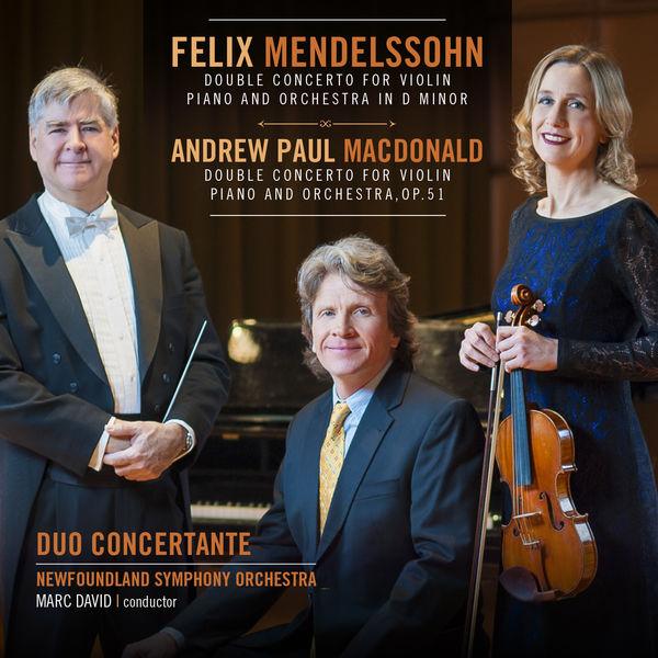 Duo Concertante & Newfloundland Symphony Orchestra - Mendelssohn / MacDonald Double Concertos