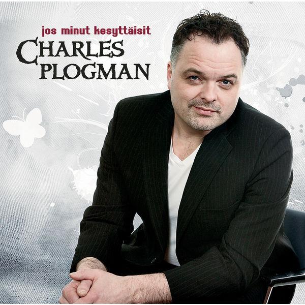 Charles Plogman - Jos Minut Kesyttäisit