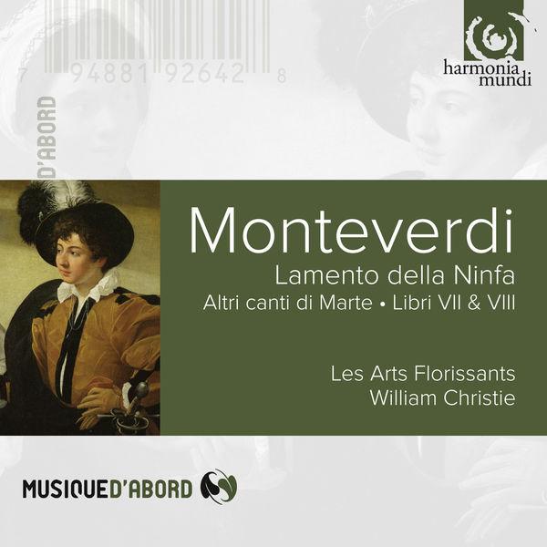 Les Arts Florissants - Monteverdi: Lamento de la Ninfa & Altri Canti