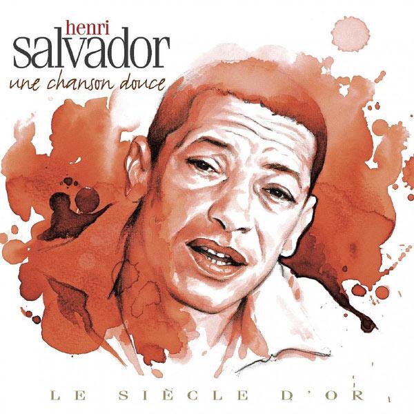 Henri Salvador - Henri Salvador : Une chanson douce