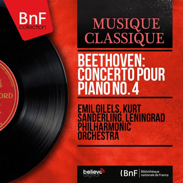 Emil Gilels - Beethoven: Concerto pour piano No. 4 (Mono Version)