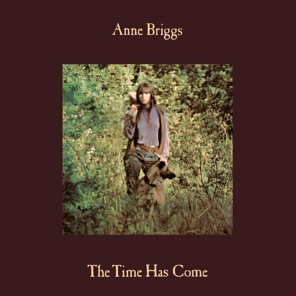 Anne Briggs|The Time Has Come (Remastered)