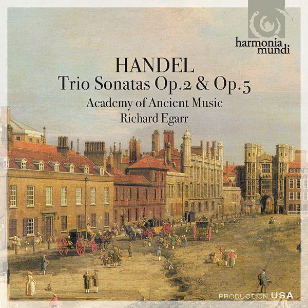 Academy of Ancient Music - Handel: Trio Sonatas Op.2 & Op. 5