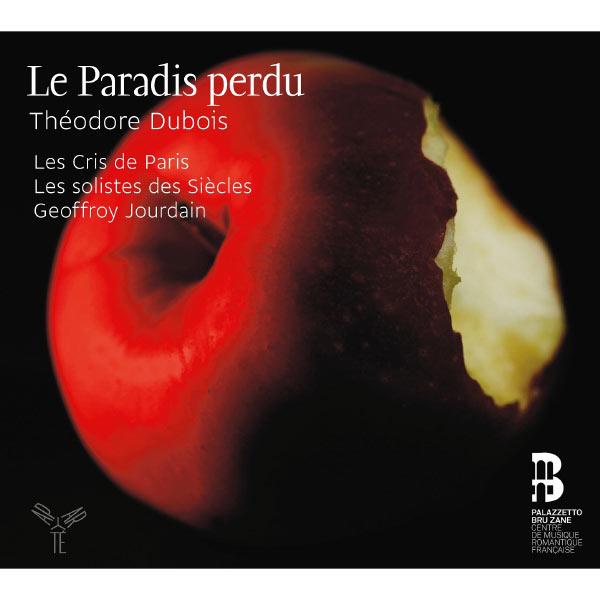 Les Cris de Paris - Geoffroy Jourdain - Théodore Dubois : Le Paradis perdu