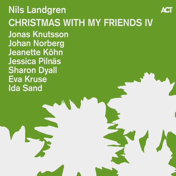 Nils Landgren - Christmas with My Friends IV