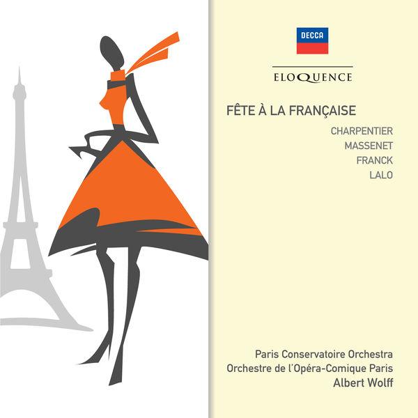 Albert Wolff - Fête à la française (Franck, Lalo, Charpentier, Massenet)