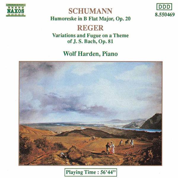 Wolf Harden - SCHUMANN, R.: Humoreske, Op. 20 / REGER: Variations and Fugue on a Theme of J.S. Bach
