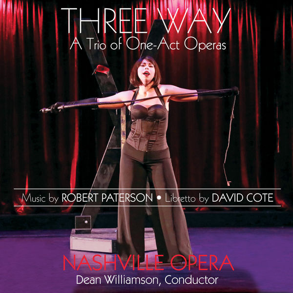 Nashville Opera Orchestra - Robert Paterson: Three Way – A Trio of One-Act Operas