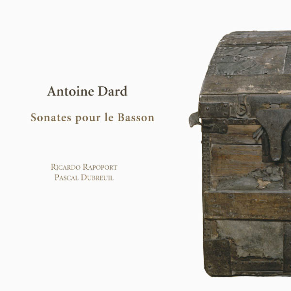 Pascal Dubreuil - Dard: Sonates pour le basson