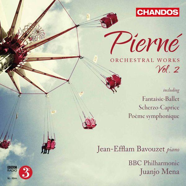 BBC Philharmonic Orchestra|Pierné : Orchestral Works, Vol. 2
