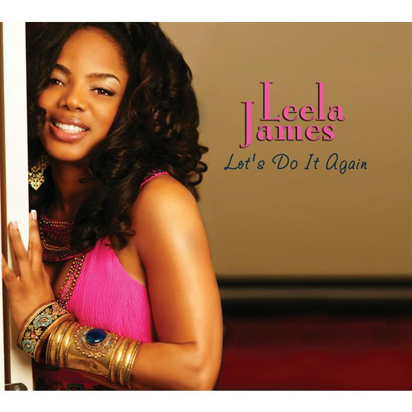 Leela James - Let's Do It Again