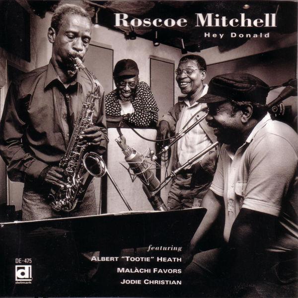 Roscoe Mitchell - Hey Donald