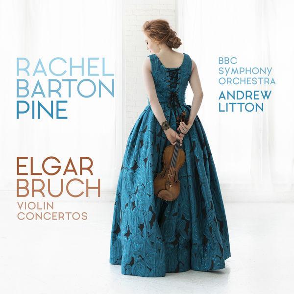 Rachel Barton Pine|Elgar, Bruch Violin Concertos
